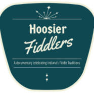 Hooiser Fiddlers: Celebrating Indiana's Fiddle Traditions